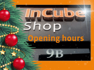 Opening hours of InCube Shop